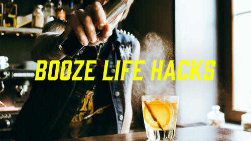 33 Booze Life Hacks Every Drinker Needs to Know