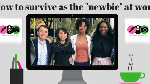 "How to Survive as the ""Newbie"" at Work"