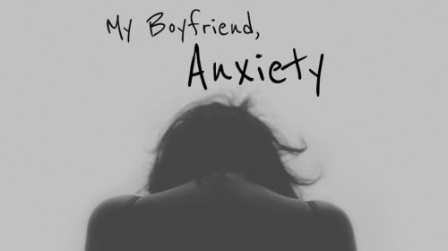 My Boyfriend, Anxiety