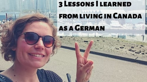 3 Lessons I Learned from Living In Canada as a German