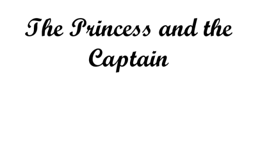 The Princess and the Captain