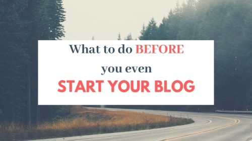 What to Do Before You Even Start Your Blog