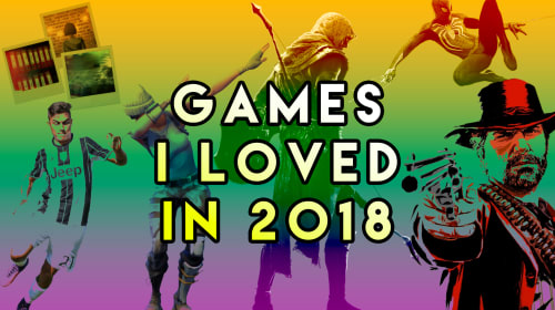 Games I Loved in 2018