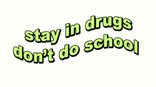 Drugs, According to a 16-Year-Old