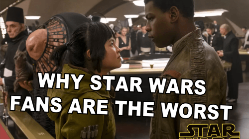 Why 'Star Wars' Has the Worst Fans Ever