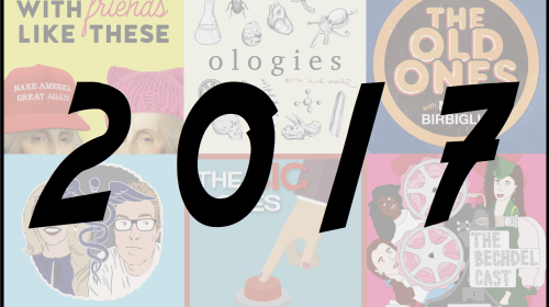 The Best New Podcasts of 2017