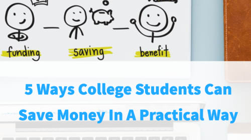 5 Ways College Students Can Save Money in a Practical Way