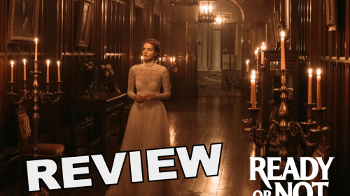 'Ready or Not' Is a Delightfully Insane Thriller with a Great Sense of Humor