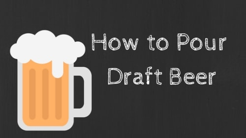 How to Pour Draft Beer