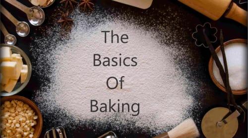 The Basics of Baking