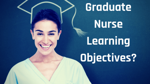 What Are Graduate Nurse Learning Objectives?