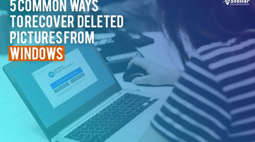 5 Common Ways to Recover Deleted Pictures From Windows