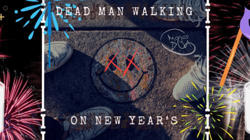Dead Man Walking on New Year's
