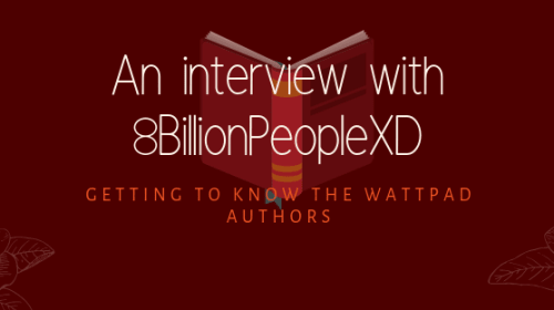 Interview with 8BillionpeopleXD