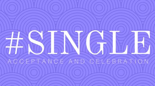 #Single: Acceptance and Celebration