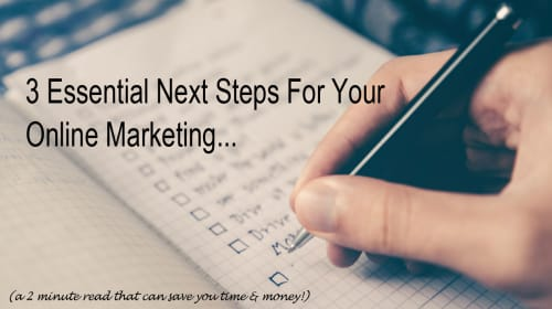 The Next 3 Things to Do Immediately About Your Online Marketing