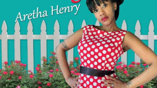 R&B Singer-Songwriter, Aretha Henry, Pours Heart and Soul into Fourth Studio Album
