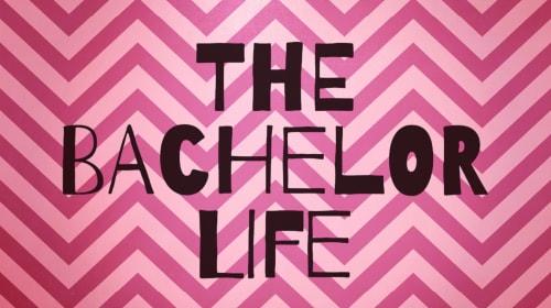 The Bachelor Life