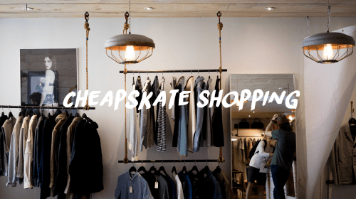 How to Shop: Broke/Cheapskate Edition (UK)