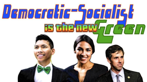 Democratic-Socialist Is the New Green