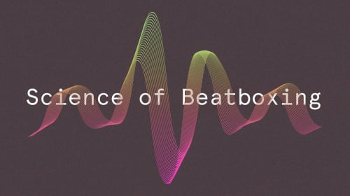 Science of Beatboxing