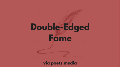 Double-Edged Fame