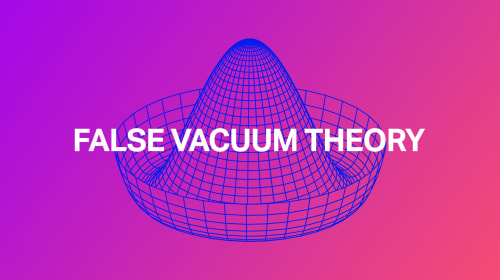 False Vacuum Theory
