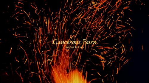 Cancerous Burn