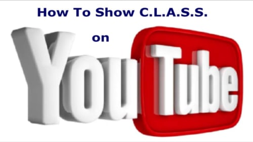 How to Show C.L.A.S.S. on YouTube