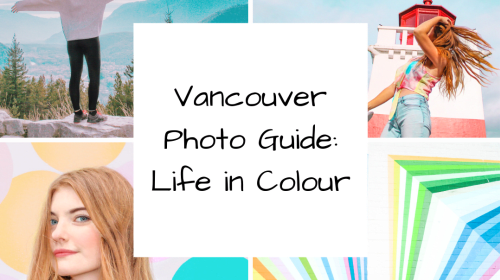 Vancouver Photo Guide: Life in Colour
