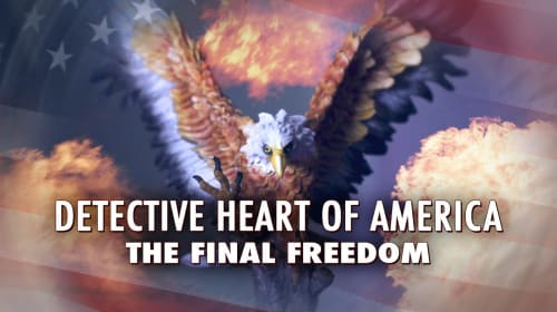 Reed Alexander's Patriot Review of 'Detective Heart of America: The Final Freedom' (2015)