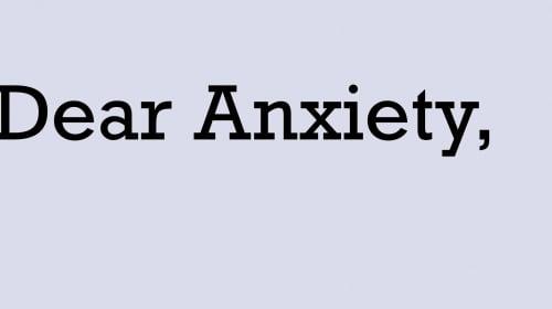 Dear Anxiety