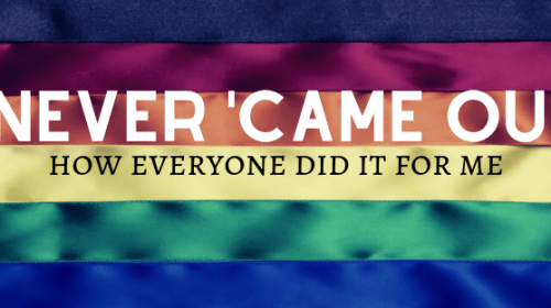 I Never 'Came Out'