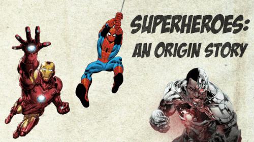 Origins: Stories of Our Favorite Superheroes