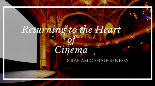 Returning to the Heart of Cinema