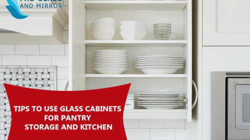 Tips to Use Glass Cabinets for Pantry Storage and Kitchen