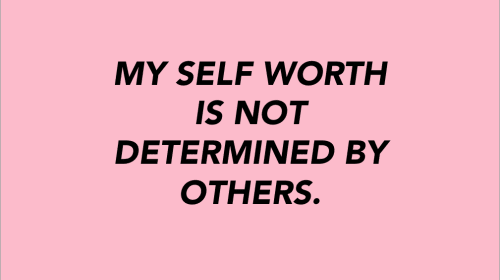 Remind Yourself of Your Worth