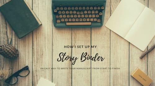 How I Set Up My Story Binder