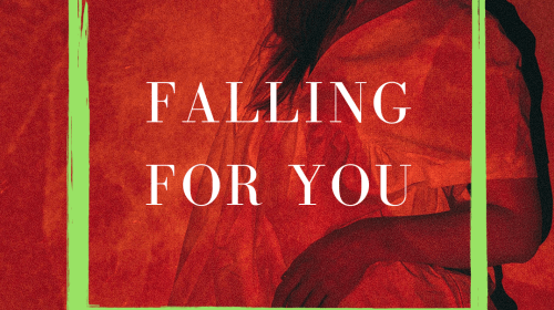 """""""Falling For You"""" (Pt.4)"""