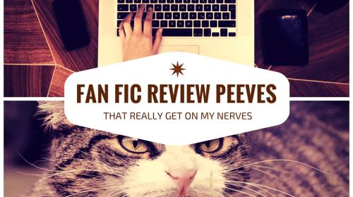Fan Fic Review Peeves