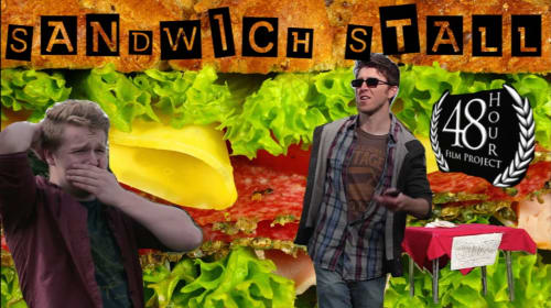 """48 Hour Film Project """"Sandwich-Stall"""" Is a Slice of Ham-Comedy-Sketch Goodness"""