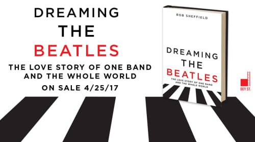 Review of Rob Sheffield's Dreaming the Beatles: 3 of X