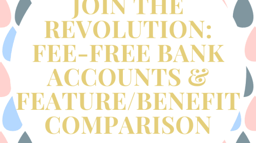 Join the Revolution: Fee-Free Bank Accounts and Feature/ Benefit Comparison