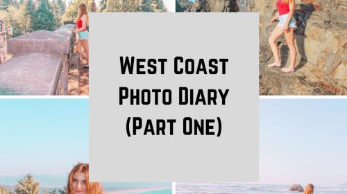 West Coast Photo Diary | Part One