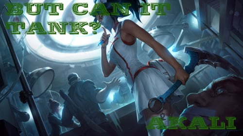 Let's Tank Akali | 'League of Legends'