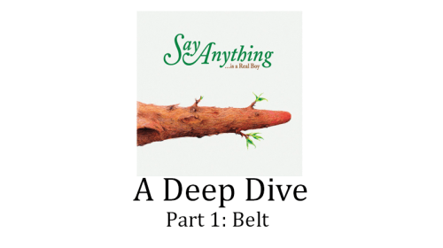 '...Is A Real Boy' by Say Anything (Album Review) Part 1. Belt