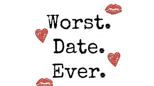 """Worst """"Date"""" of My Life"""