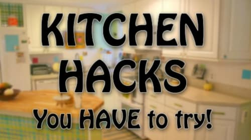 25 Kitchen Hacks You Have to Try