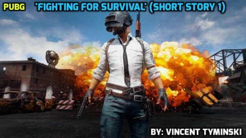 'PUBG': Fighting for Survival (Short Story​ 1)