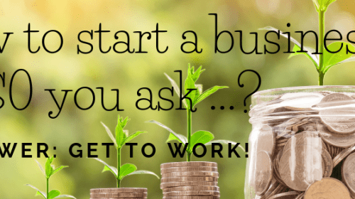 How to Start a Business with $0